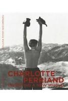 Charlotte Perriand. Inventing a new world | Jacques Barsac, Sébastien Cherruet, Pernette Perriand | 9782072857195 | Louis Vuitton Foundation