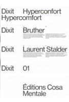 Dixit 01. Hyperconfort Hypercomfort | Bruther | Laurent Stalder | 9782491039059 | Cosa Mentale Editions