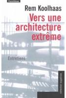 Vers une architecture extrême | Rem Koolhaas | 9782863646403 | Parentheses