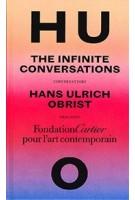 Hans Ulrich Obrist, Infinite Conversations   Hans Ulrich Obrist   9782869251489   Fondation Cartier pour l'art contemporain