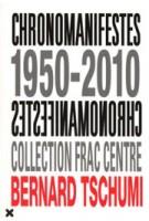 Chronomanifestes 1950-2010 | Bernard Tschumi | 9782910385835