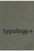 typology+. Innovative Residential Architecture | Peter Ebner, Eva Hermann, Roman Röllbacher, Markus Kuntscher, Ulrike Wietzorrek | 9783034600873