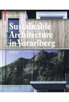 Sustainable Architecture in Vorarlberg. Energy Concepts and Construction Systems | Ulrich Dangel | 9783034601191