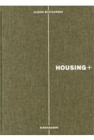 HOUSING+. Threshold, Access And Transparency in Residential Buildings | Ulrike Wietzorrek | 9783034606141