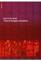 Out of the Real. Tham & Videgård Arkitekter | Johan Linton | 9783034606882
