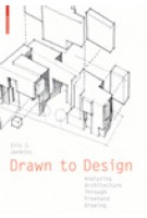 Drawn to Design. Analyzing Architecture Through Freehand Drawing | Eric J. Jenkins | 9783034607988