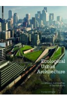 Ecological Urban Architecture. Concepts and Applications of Qualitative Approaches to Sustainability | Thomas Schröpfer | 9783034608008
