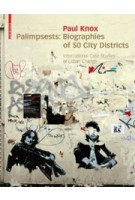 Palimpsests. Biographies of 50 City Districts. International Case Studies of Urban Change | Paul Knox | 9783034608091
