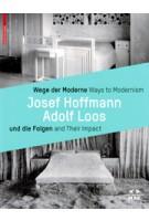 Ways to Modernism, Josef Hoffmann - Adolf Loos, and Their Impact | Matthias Boeckl, Christoph Thun-Hohenstein, Christian Witt-Dörring | 9783035603774