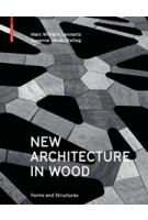 New Architecture in Wood. Forms and Structures | Marc Wilhelm Lennartz Susanne Jacob-Freitag | 9783035604542 | Birkhäuser