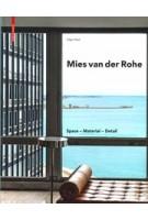 Mies Van Der Rohe: Space - Material - Detail  | Birkhauser | 9783035611564