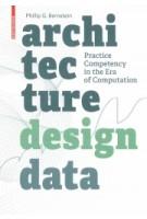 Architecture   Design   Data. Practice Competency in the Era of Computation   Phillip Bernstein   9783035611885   Birkhäuser