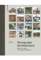 Vernacular Architecture. Atlas for Living Throughout the World | Christian Schittich | 9783035616316 | Birkhäuser