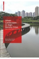 Urban Landscapes in High-Density Cities. Parks, Streetscapes, Ecosystems | Bianca Maria Rinaldi, Puay Yok Tan | 9783035617139 | Birkhäuser