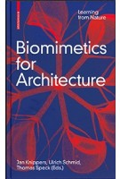 Biomimetics for Architecture. Learning from Nature   Jan Knippers, Ulrich Schmid, Thomas Speck   9783035617863   Birkhäuser