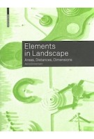 Elements in Landscape. Areas, Distances, Dimensions | Astrid Zimmermann | 9783035618570 | Birkhäuser