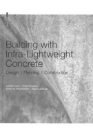 Building with Infra-lightweight Concrete. Design, Planning, Construction | Claudia Lösch, Philip Rieseberg | 9783035619256 | Birkhäuser