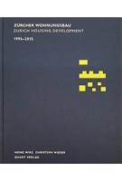 Zürcher Wohnungsbau 1995-2015 | Christoph Wieser | Quart Verlag Luzern | 9783037611272