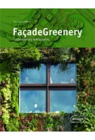 Facade Greenery. Contemporary Landscaping | Chris van Uffelen | 9783037680759