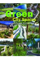 Green City Spaces. Urban Landscape Architecture | Chris Van Uffelen | 9783037681428