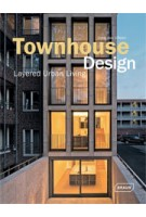 Townhouse Design. Layered Urban Living | Chris van Uffelen | 9783037681725