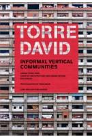 TORRE DAVID. Informal Vertical Communities   Alfredo Brillembourg, Hubert Klumpner, Urban-Think Tank   9783037782989