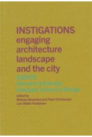 INSTIGATIONS. Engaging Architecture, Landscape, and the City. GSD 075