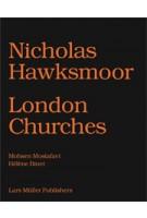 Nicholas Hawksmoor. Seven Churches for London | Mohsen Mostafavi | 9783037783498