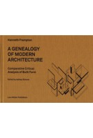A GENAELOGY OF MODERN ARCHITECTURE. Comparative Critical Analysis of Built Form by Kenneth Frampton   Ashley Simone   9783037783696