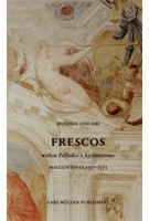 FRESCOS. In the Rooms of Palladio: MALCONTENTA 1557-1575 | Antonio Foscari | 9783037783702