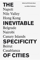 The Inevitable Specificity of Cities | ETH Studio Basel | 9783037783740