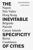 The Inevitable Specificity of Cities | ETH Studio Basel | 9783037783740