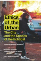 Ethics of the Urban. The City and the Spaces of the Political | Mohsen Mostafavi | 9783037783818