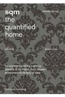 sqm. the quantified home | Space Caviar (Joseph Grima, Andrea Bagnato, Tamar Shafrir) | 9783037784532