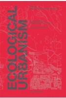 Ecological Urbanism | Mohsen Mostafavi, Gareth Doherty, Harvard University GSD | 9783037784679 | Lars Müller