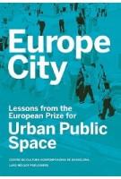 Europe City. Lessons from the European Prize for Urban Public Space | Diane Gray, CCCB (Centre de Cultura Contemporània de Barcelona) | 9783037784747