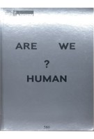 Are We Human? The Design of the Species 2 seconds, 2 days, 2 years, 200 years, 200,000 years Mark Wigley, Beatriz Colomina | Lars Mueller | 9783037785126