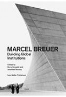 Marcel Breuer Building Global Institutions | 9783037785195