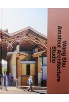 Wang Shu Amateur Architecture Studio. The Architect's Studio | Michael Juul Holm, Kjeld Kjeldsen, Mette Kallehauge | Louisiana Museum of Modern Art