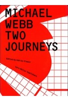 Michael Webb. Two Journeys | Ashley Simone | 9783037785546 | Lars Muller