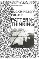 R. Buckminster Fuller Pattern-Thinking | Daniel López-Pérez | 9783037786093 | Lars Müller
