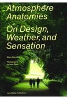 Atmosphere Anatomies. On Design, Weather and Sensation | Silvia Benedito | 9783037786123 | Lars Müller