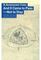 And It Came to Pass – Not to Stay | R. Buckminster Fuller | 9783037786215 | Lars Müller
