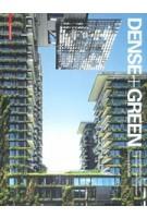 Dense+Green. Innovative Building Types for Sustainable Urban Architecture| Thomas Schropfer | 9783038215790 | Birkhäuser