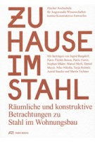 Zuhause im Stahl Raumliche und konstruktive betrachtungen zu stahl im wohnungsbau | Park Books | 9783038600138