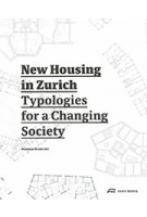 New Housing in Zurich. Typologies for a Changing Society | Dominique Boudet (ed.) | 9783038600428