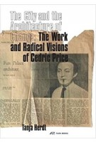 The City and the Architecture of Change. The Work and Radical Visions of Cedric Price | Tanja Herdt | 9783038600459