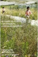 ChartierDalix. Welcoming the Living. Thinking Architecture as an Ecosystem | ChartierDalix | 9783038601661 | PARK BOOKS