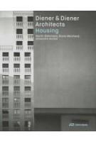 Diener & Diener Architects. Housing | Alexandre Aviolat, Bruno Marchand, Martin Steinmann | 9783038601852 | Park Books