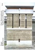 Pisé. Rammed Earth. Tradition and Potential | Roger Boltshauser, Cyril Veillon, Nadja Maillard | 9783038630289 | Triest Verlag